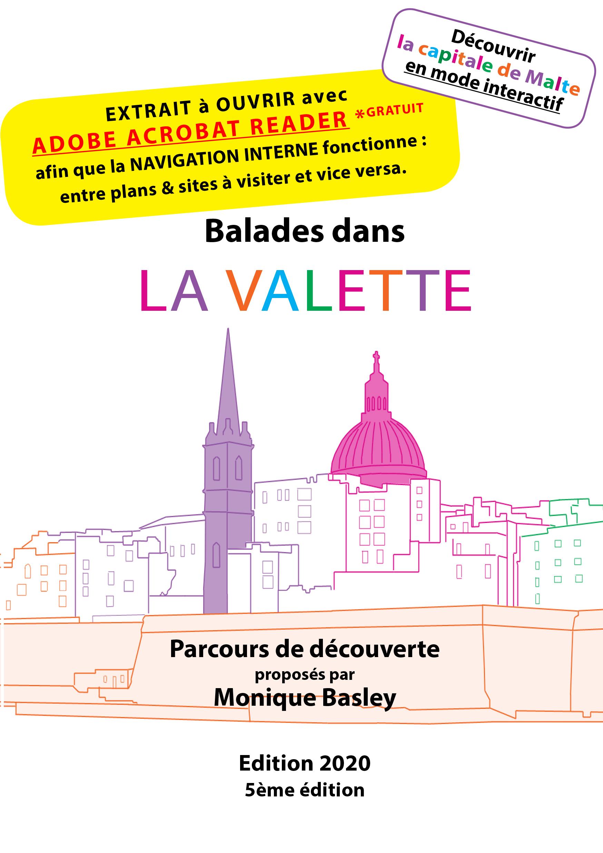 BALADES dans LA VALETTE, Monique Basley Des itinéraires très faciles à suivre pour découvrir la capitale de Malte.